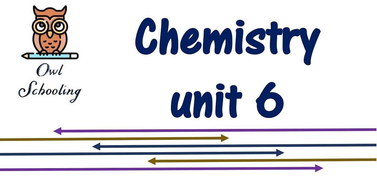 Chemistry Unit 6